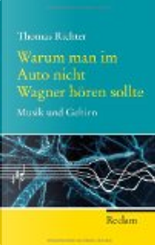 Warum man im Auto nicht Wagner hören sollte by Thomas Richter