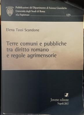 Terre comuni e pubbliche tra diritto romano e regole agrimensorie by Elena Tassi Scandone
