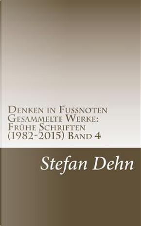 Denken in Fußnoten by Stefan Dehn