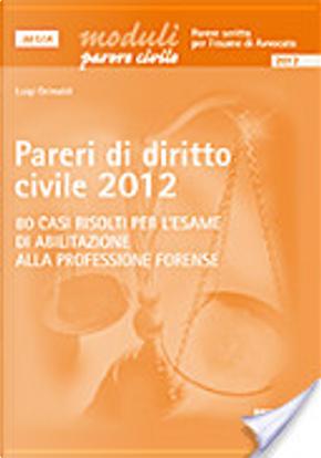Pareri di diritto civile 2012 by Luigi Grimaldi