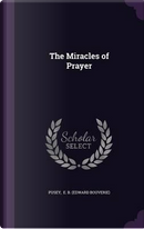 The Miracles of Prayer by Edward Bouverie Pusey