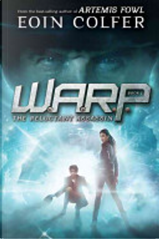 The W.A.R.P. Book 1: Reluctant Assassin by Eoin Colfer