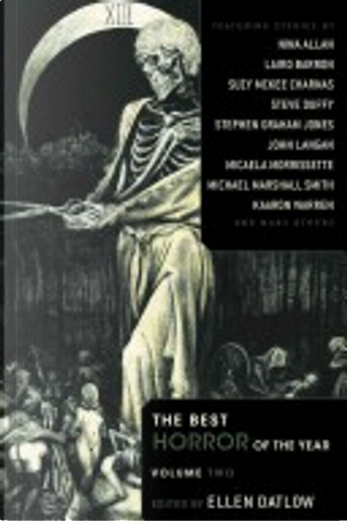 The Best Horror of the Year, Volume 2 by Stephen Jones, Suzy McKee Charnas, Glen Hirshberg, John Langan, Dale Bailey, Michael Marshall Smith, Edward Morris, Reggie Oliver, Kaaron Warren, Laird Barron, Gemma Files, Norman Prentiss, Steve Duffy, Nina Allan, Carole Johnstone, Nathan Ballingrud, Michaela Morrissette, Stephen J. Barringer, Steve Eller