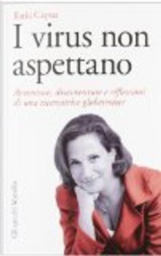 Una scienziata made in Italy. Virus, epidemie e avventure di una donna che ha scelto la ricerca by Ilaria Capua