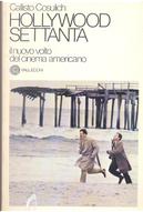Hollywood settanta by Callisto Cosulich