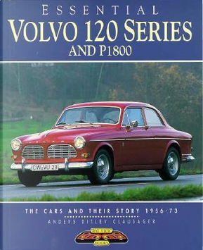Essential Volvo 120 Series and P1800 by Anders Ditlev