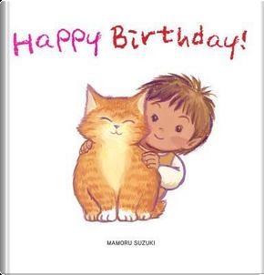 Happy Birthday! by Mamoru Suzuki