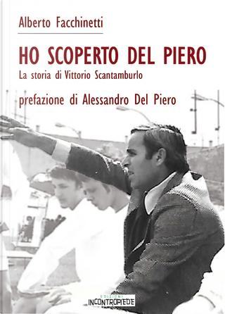Ho scoperto Del Piero by Alberto Facchinetti