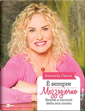 E' sempre mezzogiorno by Antonella Clerici