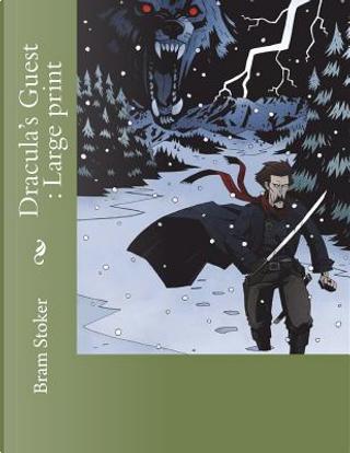 Dracula's Guest by Bram Stoker