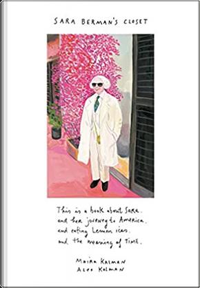 Sara Berman's Closet by Alex Kalman, Maira Kalman
