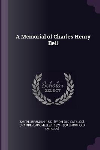 A Memorial of Charles Henry Bell by Jeremiah Smith