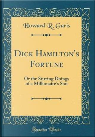 Dick Hamilton's Fortune by Howard R. Garis