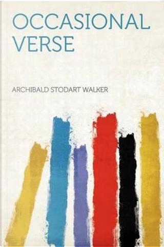 Occasional Verse by Archibald Stodart Walker