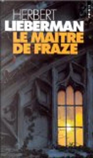 Le Maître de Frazé by Herbert Lieberman