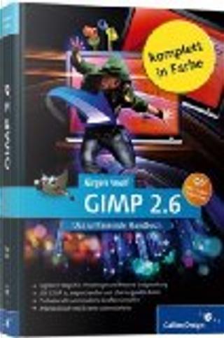 GIMP 2.6 by Jürgen Wolf