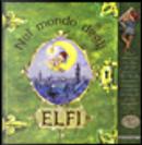 Nel mondo degli elfi by Claudio Comini, Renzo Mosca