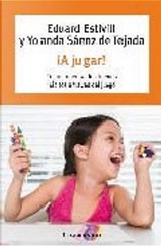 ¡A Jugar! by Eduard Estivill, Yolanda Sáenz de Tejada