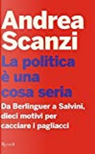 La politica è una cosa seria by Andrea Scanzi