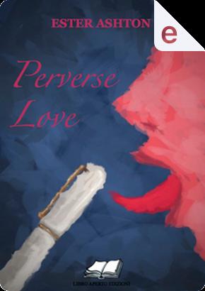 Perverse love by Ester Ashton