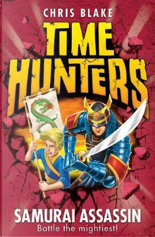 Samurai Assassin (Time Hunters, Book 8) by Chris Blake