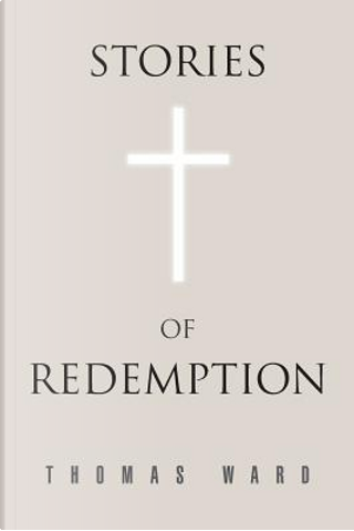 Stories of Redempton by Thomas Ward