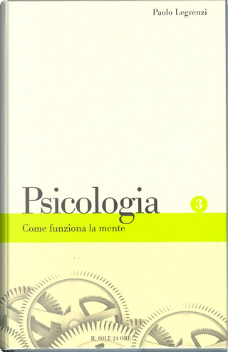Come funziona la mente by Paolo Legrenzi
