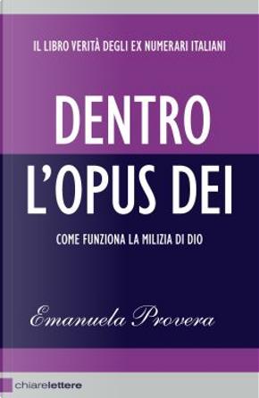 Dentro l'Opus Dei by Emanuela Provera