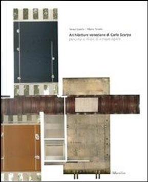Architetture veneziane di Carlo Scarpa. Percorsi e rilievi di cinque opere. Ediz. illustrata by Renata Codello