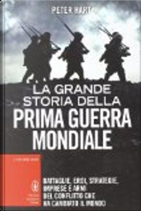 La grande storia della prima guerra mondiale by Peter Hart