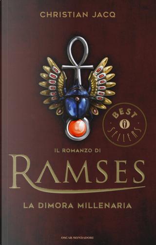La dimora millenaria. Il romanzo di Ramses by Christian Jacq