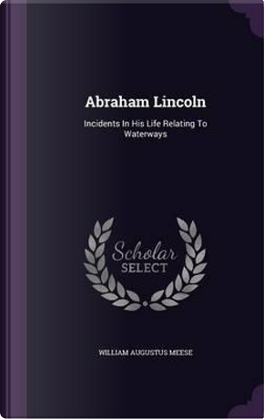 Abraham Lincoln by William Augustus Meese