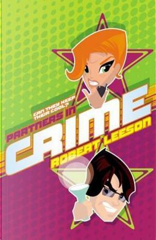 Partners in Crime by Robert Leeson