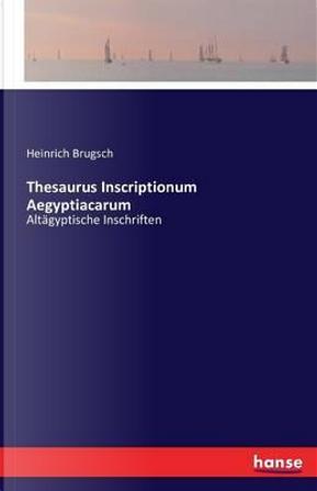 Thesaurus Inscriptionum Aegyptiacarum by Heinrich Brugsch