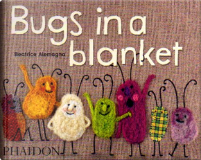Bugs in a Blanket by Beatrice Alemagna