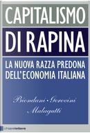 Capitalismo di rapina by Mario Gerevini, Paolo Biondani, Vittorio Malagutti