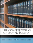 The Compete Works of Lyof N. Tolstoi by Leo Nikolayevich Tolstoy