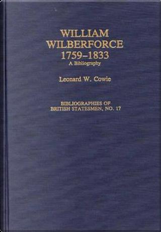 William Wilberforce, 1759-1833 by Leonard W. Cowie