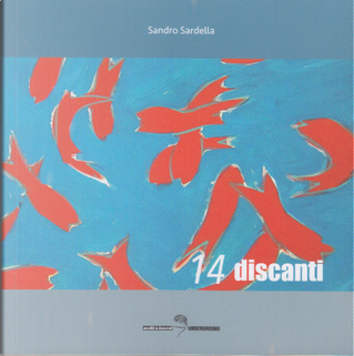 14 discanti by Sandro Sardella