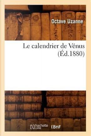 Le Calendrier de Venus (ed.1880) by Uzanne O