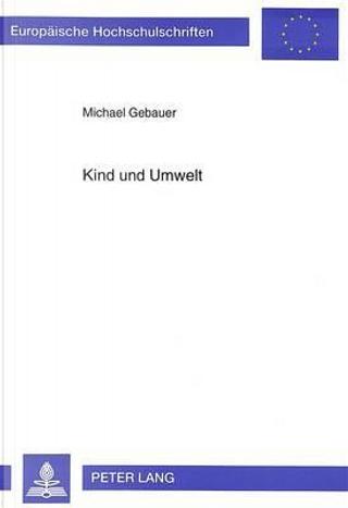 Kind und Umwelt by Michael Gebauer