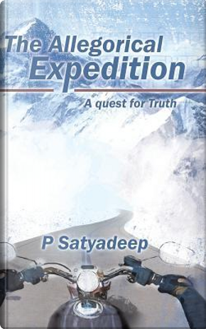 The Allegorical Expedition by Satyadeep P.