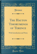 The Hauton Timorumenos of Terence by Terence Terence