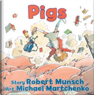 Pigs by Robert N. Munsch