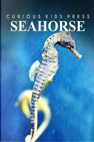 Seahorse by Curious Kids Press