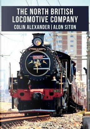 The North British Locomotive Company by Colin Alexander