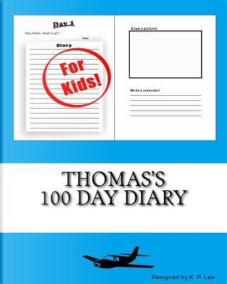 Thomas's 100 Day Diary by K. P. Lee