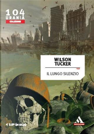 Il lungo silenzio by Wilson Tucker