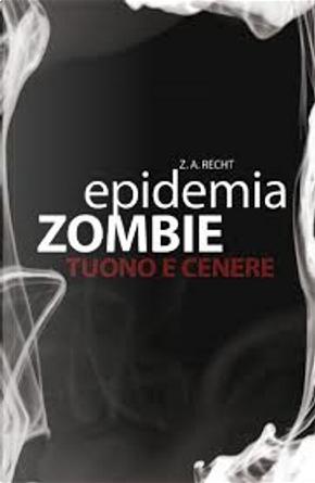 Epidemia Zombie 2 by Zachary Allen Recht