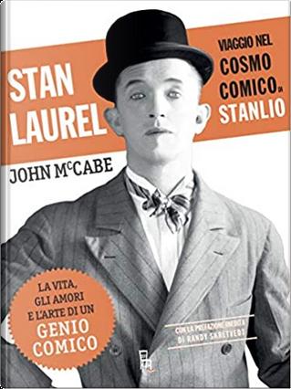 Stan Laurel. by John McCabe